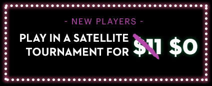 Get $11 to play poker. We pay your satellite buy-in fees