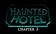 Haunted Hotel chapter 3